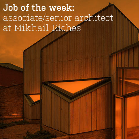 Job of the week: associate/senior architect at Mikhail Riches